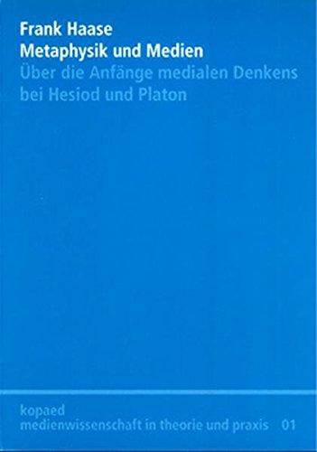 9783938028308: Metaphysik und Medien: Über die Anfänge medialen Denkens bei Hesiod und Platon