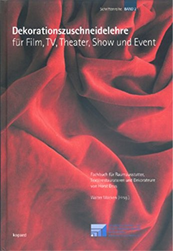 9783938028797: Dekorationszuschneidelehre für Film, TV, Theater, Show und Event: Fachbuch für Raumausstatter, Textilrestauratoren und Dekorateure