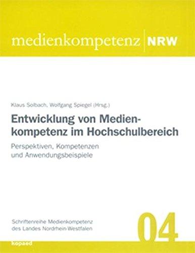 9783938028940: Entwicklung von Medienkompetenz im Hochschulbereich: Perspektiven, Kompetenzen und Anwendungsbeispiele