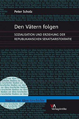 9783938032428: Den Vätern folgen: Sozialisation und Erziehung der republikanischen Senatsaristokratie (Studien Zur Alten Geschichte) (German Edition)