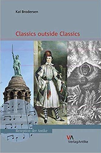 9783938032909: Classics outside Classics (Rezeption Der Antike)