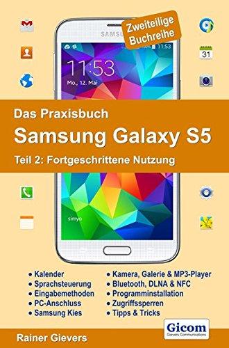 9783938036860: Das Praxisbuch Samsung Galaxy S5 - Teil 2: Fortgeschrittene Nutzung