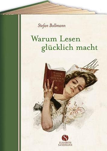 Warum Lesen glücklich macht: Bollmann, Stefan