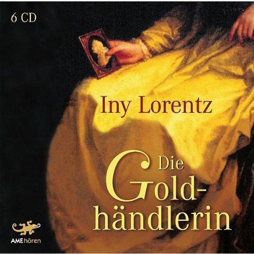 Die Goldhändlerin: Lorentz, Iny: