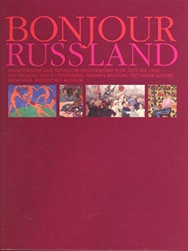 9783938051917: Bonjour Russland, Französische und russische Meisterwerke von 1870-1925 aus Moskau und St. Petersburg