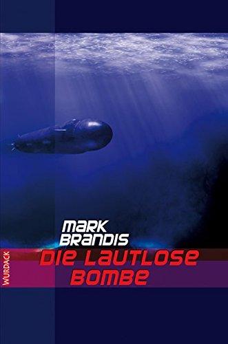 Die Lautlose Bombe - Brandis, Mark