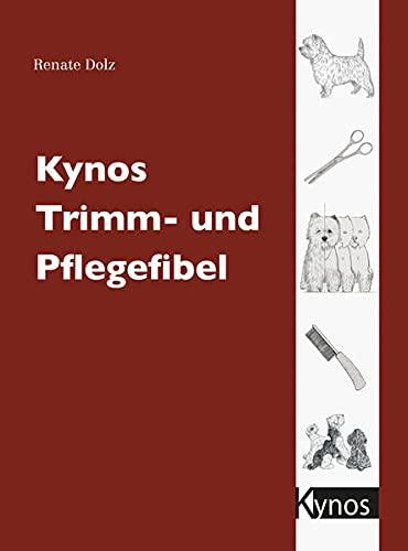 9783938071854: Kynos Trimm- & Pflegefibel