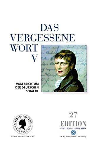 9783938088302: Das vergessene Wort V: Vom Reichtum der deutschen Sprache