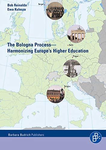 The Bologna Process - Harmonizing Europe's Higher: Reinalda, Bob; Kulesza,