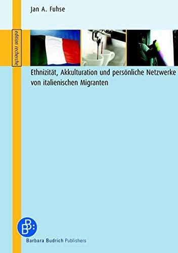 9783938094877: Ethnizität, Akkulturation und persönliche Netzwerke von italienischen Migranten