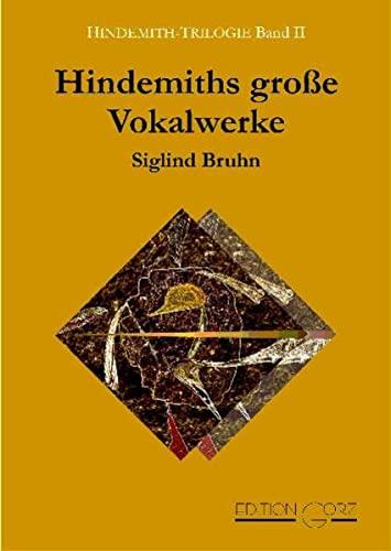 Hindemith-Trilogie 02. Hindemiths große Vokalwerke (Paperback): Siglind Bruhn