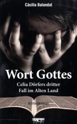 9783938097212: Wort Gottes: Celia Dörfers dritter Fall im Alten Land