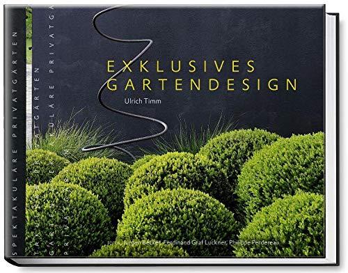 Exklusives Gartendesign - Spektakuläre Privatgärten: Ulrich Timm