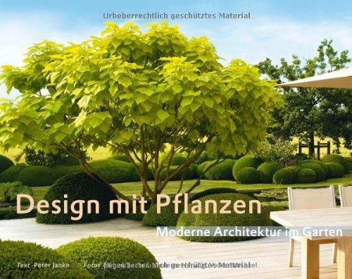 9783938100479: Design mit Pflanzen - Moderne Architektur im Garten