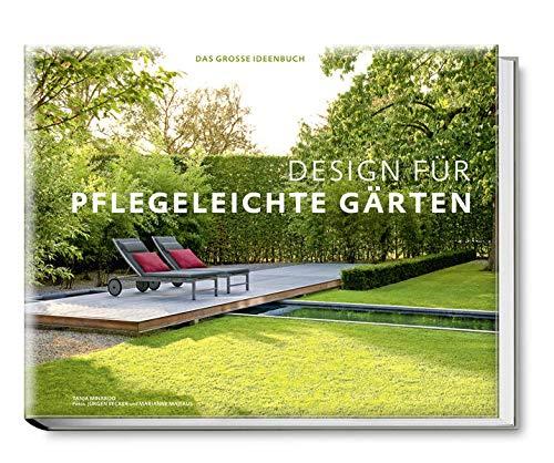 Design für pflegeleichte Gärten - Das große Ideenbuch: Tanja Minardo