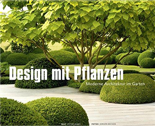 9783938100875: Design mit Pflanzen - Moderne Architektur im Garten