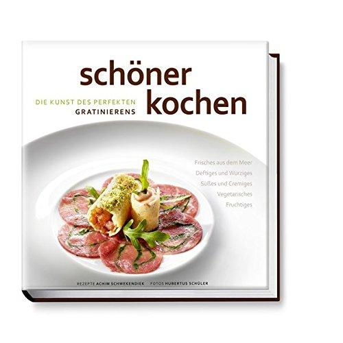 9783938100929: schöner kochen - Die Kunst des perfekten Gratinierens