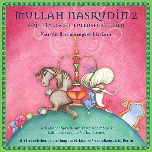 Mullah Nasrudin - Orientalische Eulenspiegeleien 2 (Audio: Kathleen Göbel (Kathleen