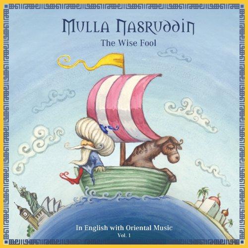 Mulla Nasruddin: The Wise Fool, Volume 1: Kathleen Göbel (Kathleen