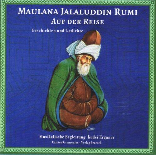 Maulana Jelaluddin Rumi: Auf der Reise. Geschichten: Kathleen Göbel (Kathleen
