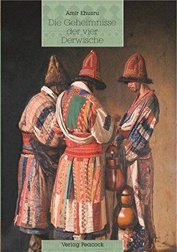 Die Geheimnisse Der Vier Derwische: Khusru, Amir Neu