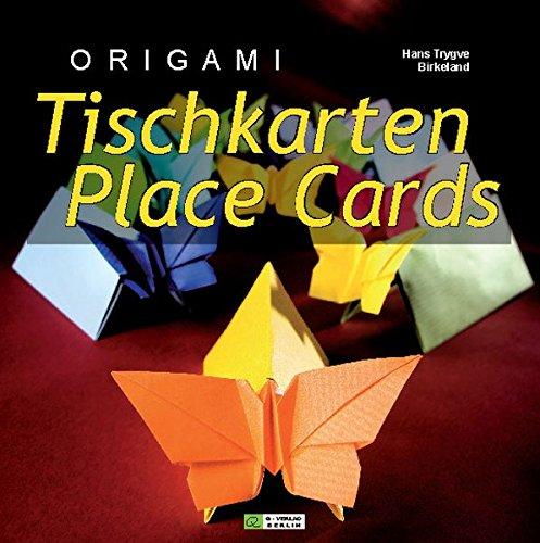 9783938127087: ORIGAMI Tischkarten / ORIGAMI Place Cards: f�r Kinder, Geburtstag, Hochzeit, Jubil�um, Weihnachten und mehr! / ... for Kids, Birthday, Wedding, Anniversary, Christmas and more!
