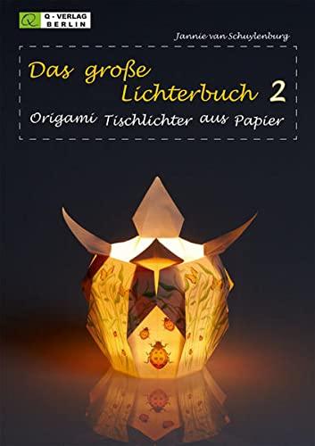 9783938127209: Das grosse Lichterbuch 2: Origami Tischlichter aus Papier