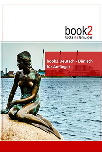 9783938141090: book2 Deutsch - Dänisch für Anfänger: Ein Buch in 2 Sprachen