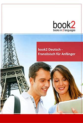 9783938141144: book2 Deutsch - Franz�sisch f�r Anf�nger: Ein Buch in 2 Sprachen