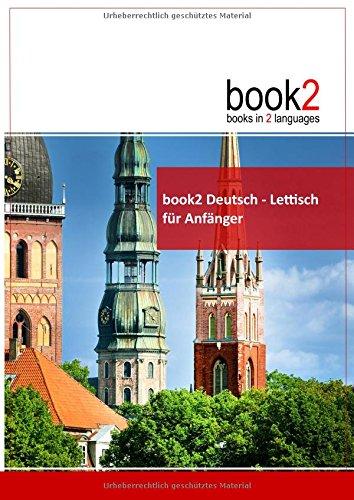 book2 Deutsch - Lettisch für Anfänger: Ein Buch in 2 Sprachen: Schumann, Johannes