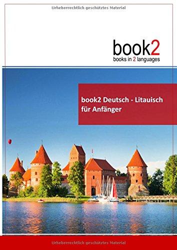 book2 Deutsch - Litauisch für Anfänger: Ein Buch in 2 Sprachen: Schumann, Johannes