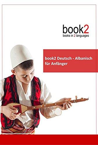 9783938141359: book2 Deutsch - Albanisch für Anfänger: Ein Buch in 2 Sprachen