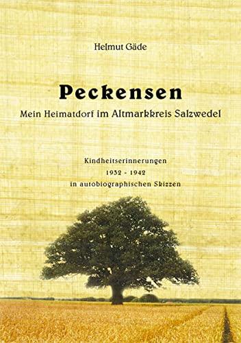 9783938142844: Peckensen: Mein Heimatdorf im Altmarkkreis Salzwedel (Livre en allemand)