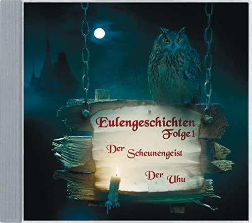 9783938147917: Eulengeschichten - Folge 1: Der Scheunengeist, Der Uhu