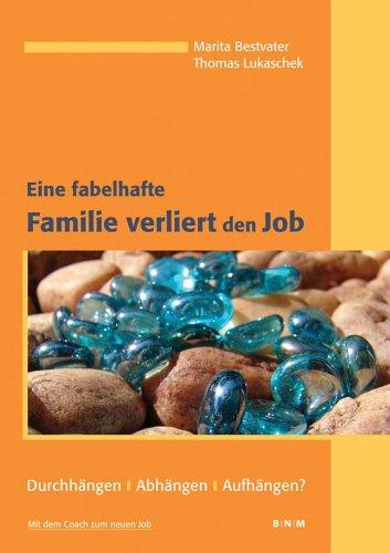 9783938152089: Eine fabelhafte Familie verliert den Job: Durchh�ngen, Abh�ngen, Aufh�ngen? Mit dem Coach zum neuen Job