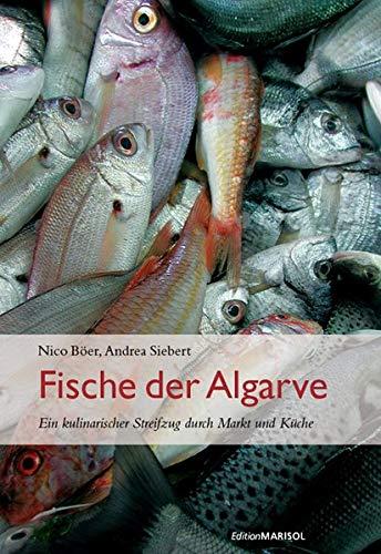 9783938173282: Fische der Algarve: Ein kulinarischer Streifzug durch Markt und K�che