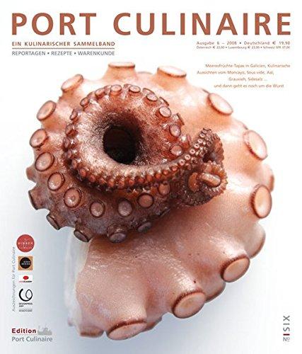 9783938173534: Port Culinaire Six - Ausgabe No. 6: Ein kulinarischer Sammelband. Reportagen-Rezepte-Warenkunde