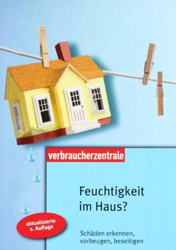 9783938174494: Feuchtigkeit im Haus: Schäden erkennen, vorbeugen, beseitigen