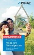 9783938174661: Wege zum Wohneigentum. Finanzieren, planen, entscheiden. ARD-Ratgeber Geld;