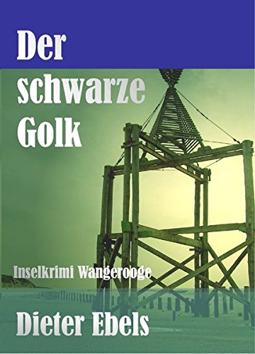 9783938175767: Der schwarze Golk: Inselkrimi Wangerooge