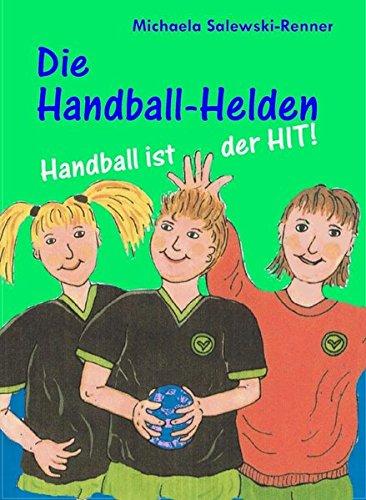 9783938175774: Die Handball-Helden: Handball ist der Hit