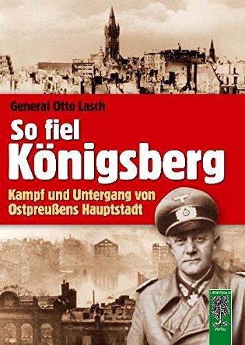 9783938176191: So fiel Königsberg: Kampf und Untergang von Ostpreußens Hauptstadt