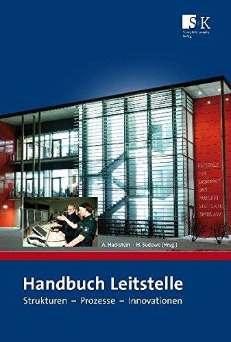Handbuch Leitstelle: Strukturen - Prozesse - Innovationen - Hackstein Achim, Sudowe Hendrik