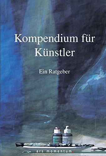 9783938193266: Kompendium für Künstler: Ein Ratgeber