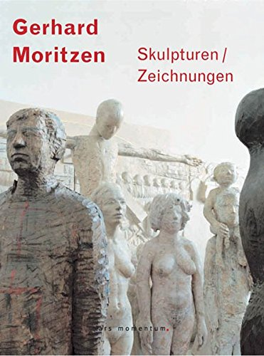 9783938193402: Gerhard Moritzen: Skulpturen / Zeichnungen