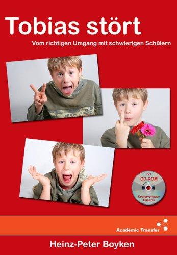 9783938198056: Tobias stört: Vom richtigen Umgang mit schwierigen Schülern - Eine Auswahl erprobter Regeln, Übungen und Konsequenzen zum Verhaltenstraining in der Grundschule