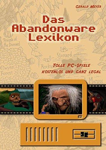 9783938199114: Das Abandonware-Spielelexikon: Tolle PC-Spiele - kostenlos und ganz legal