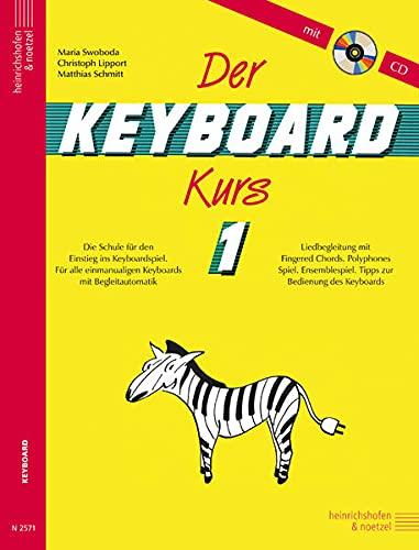 9783938202104: Der Keyboard-Kurs. Band 1 mit CD: Die Schule für den Einstieg ins Keyboard-Spiel. Für alle einmanualigen Keyboards mit Begleitautomatik. ... Tipps zur Bedienung des Keyboards