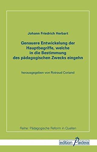 9783938203224: Genauere Entwickelung der Hauptbegriffe, welche in die Bestimmung des pädagogischen Zwecks eingehn