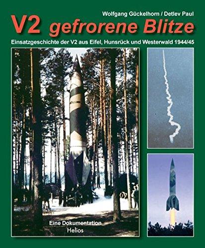 9783938208434: V2 gefrorene Blitze: Einsatzgeschichte der V2 aus Eifel, Hunsrück und Westerwald